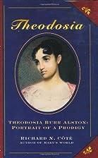 Theodosia Burr Alston: Portrait of a Prodigy…