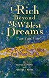 Pauley, Thomas L.: I'm Rich Beyond My Wildest Dreams, I Am I Am I Am: How to Get Everything You Want in Life
