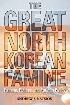 The Great North Korean Famine by Andrew S.…