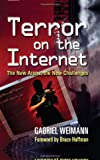 Weimann, Gabriel: Terror on the Internet: The New Arena, the New Challenges