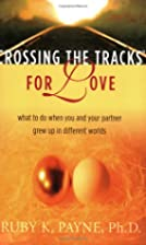 Crossing the Tracks for Love: What to Do…