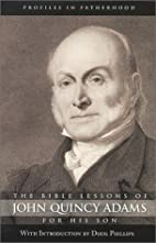 The Bible Lessons of John Quincy Adams for…