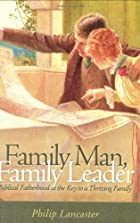Family Man, Family Leader by Phillip…