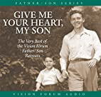 Give Me Your Heart, My Son (CD) by Richard…