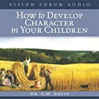 How to Develop Character in Your Children by…