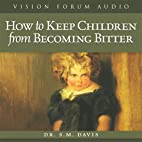 How to Keep Children from Becoming Bitter by…
