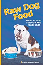 Raw Dog Food: Make It Easy for You and Your…