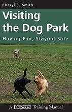 Visiting the Dog Park: Having Fun, Staying…