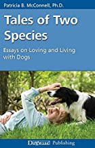 Tales of Two Species: Essays on Loving and…