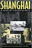 Riichi Yokomitsu: Shanghai: A Novel (Michigan Monograph Series in Japanese Studies, 33)