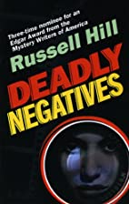 Deadly Negatives by Russell Hill