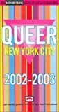 Quinn, Martin: Queer New York City 2002/2003: The Annual Guide to Gay & Lesbian NYC