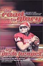 The Road to Glory by Josh Heupel