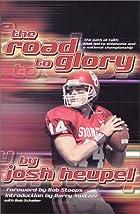The Road to Glory by Josh Heupel