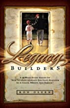 Legacy Builders by Rod Olson