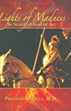 Lights of Madness: In Search of Joan of Arc…