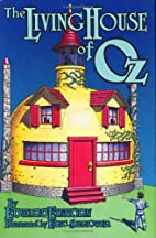 The Living House of Oz by Edward Einhorn