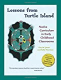 Moomaw, Sally: Lessons from Turtle Island: Native Curriculum in Early Childhood Classrooms