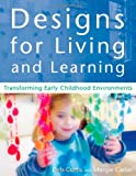 Carter, Margie: Designs for Living and Learning: Transforming Early Childhood Environments