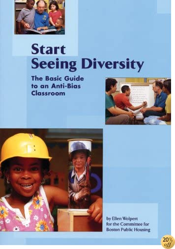Start Seeing Diversity: The Basic Guide to an Anti-Bias Classroom