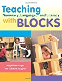 Abigail Newburger: Teaching Numeracy, Language, and Literacy with Blocks