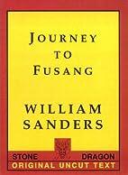 Journey to Fusang: The Original, Uncut Text…
