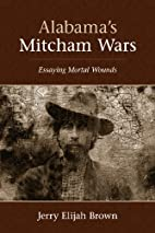 Alabama's Mitcham Wars by Jerry Elijah…