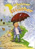 Whatever The Weather by Shainy Peysin