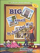 Big Small or Just One Wall by Leibel…
