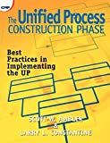 Scott W. Ambler: The Unified Process Construction Phase: Best Practices in Implementing the UP