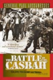 Aussaresses, Paul: The Battle of the Casbah : Terrorism and Counter-Terrorism in Algeria 1955-1957