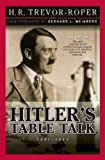 Trevor-Roper, H.R.: Hitler&#39;s Table Talk 1941-1944: His Private Conversations