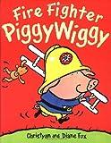 Fox, Diane: Fire Fighter Piggywiggy