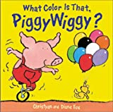 Fox, Diane: What Color Is That, Piggywiggy?