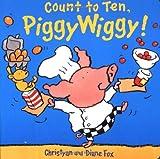 Fox, Diane: Count to Ten, PiggyWiggy