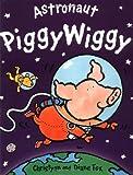 Fox, Diane: Astronaut PiggyWiggy