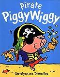 Fox, Diane: Pirate PiggyWiggy
