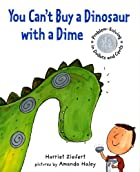You Can't Buy a Dinosaur With a Dime:…