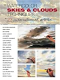 International Artist Staff: Watercolor Sky and Clouds: Techniques of 23 International Artists