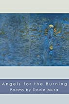 Angels for the Burning (American Poets…