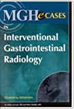 Gervais, Debra: MGHeCases in Interventional Gastrointestinal Radiology (CD-ROM: for Windows, Individual Version)