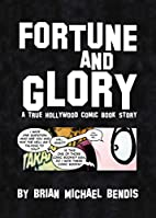 Fortune and Glory: A True Hollywood Comic…
