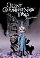 Courtney Crumrin and the Night Things by Ted…