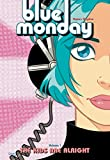 Clugston-Major, Chyanna: Blue Monday, Vol. 1: The Kids Are Alright (v. 1)