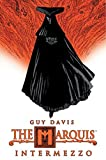 Davis, Guy: The Marquis Volume 2: Intermezzo