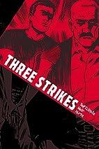 Three Strikes by Nunzio DeFilippis