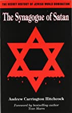 The Synagogue of Satan by Andrew Carrington…