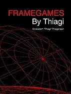 Framegames By Thiagi by Sivasailam…