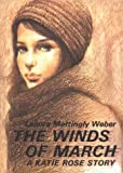 Weber, Lenora Mattingly: The Winds of March (Katie Rose & Stacy Belford)