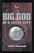 Big God in a Little City by Todd Hudnall
